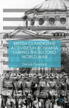 British Clandestine Activities in Romania during the Second World War