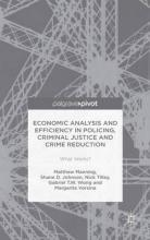 Economic Analysis and Efficiency in Policing, Criminal Justice and Crime Reduction 2016