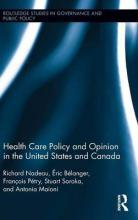 Health Care Policy and Opinion in the United States and Canada