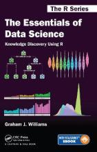 The Essentials of Data Science: Knowledge Discovery Using R