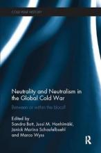 Neutrality and Neutralism in the Global Cold War