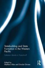Statebuilding and State Formation in the Western Pacific