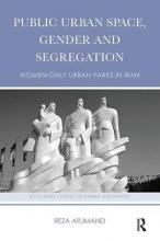 Public Urban Space, Gender and Segregation