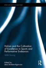 Holism and the Cultivation of Excellence in Sports and Performance