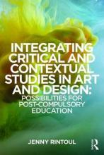 Integrating Critical and Contextual Studies in Art and Design