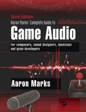 Aaron Marks' Complete Guide to Game Audio