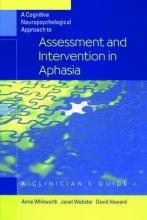 A Cognitive Neuropsychological Approach to Assessment and Intervention in Aphasia