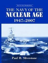 The Navy of the Nuclear Age, 1947-2007