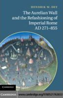 The Aurelian Wall and the Refashioning of Imperial Rome, AD 271-855