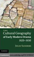The Cultural Geography of Early Modern Drama, 1620-1650