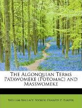 The Algonquian Terms Patawomeke (Potomac) and Masswomeke