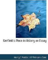 Garfield S Place in History an Essay