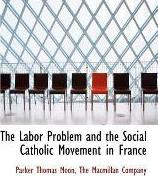The Labor Problem and the Social Catholic Movement in France