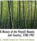 A History of the Meynell Hounds and Country, 1780-1901
