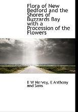Flora of New Bedford and the Shores of Buzzards Bay with a Procession of the Flowers