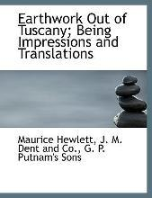 Earthwork Out of Tuscany; Being Impressions and Translations