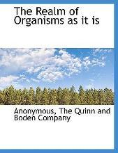 The Realm of Organisms as It Is