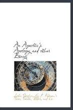 An Agnostic's Apology and Other Essays