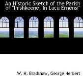 """An Historic Sketch of the Parish of """"Inishkeene, in Lacu Ernensi"""""""