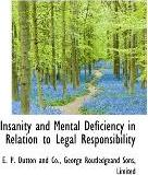 Insanity and Mental Deficiency in Relation to Legal Responsibility