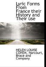 Lyric Forms from France Their History and Their Use