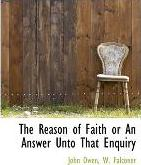 The Reason of Faith or an Answer Unto That Enquiry