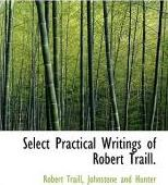Select Practical Writings of Robert Traill.