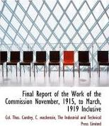 Final Report of the Work of the Commission November, 1915, to March, 1919 Inclusive