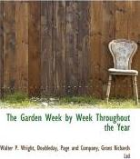 The Garden Week by Week Throughout the Year