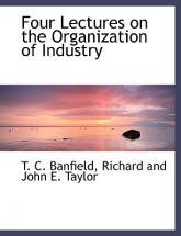 Four Lectures on the Organization of Industry