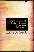 Some Lessons of the Revised Version of the New Testament