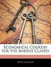 Economical Cookery for the Middle Classes