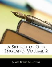 A Sketch of Old England, Volume 2