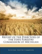Report of the Directors of the State Forestry Commission of Michigan