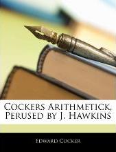 Cockers Arithmetick, Perused by J. Hawkins