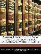 Annual Report of the Poor Law Commissioners for England and Wales, Volume 6
