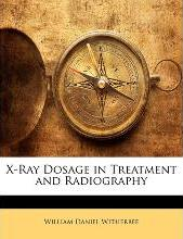 X-Ray Dosage in Treatment and Radiography