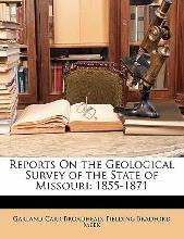 Reports on the Geological Survey of the State of Missouri