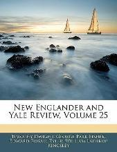 New Englander and Yale Review, Volume 25