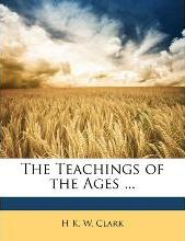 The Teachings of the Ages ...