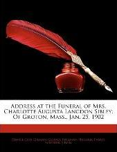 Address at the Funeral of Mrs. Charlotte Augusta Langdon Sibley
