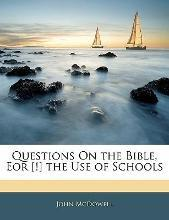 Questions on the Bible, Eor [!] the Use of Schools