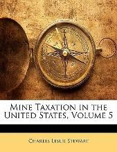 Mine Taxation in the United States, Volume 5