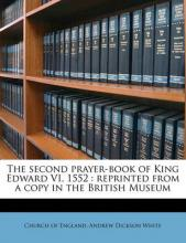 The Second Prayer-Book of King Edward VI, 1552