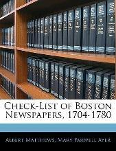 Check-List of Boston Newspapers, 1704-1780