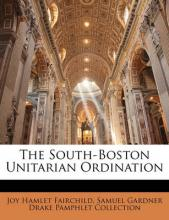 The South-Boston Unitarian Ordination