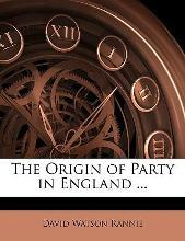 The Origin of Party in England ...