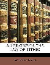 A Treatise of the Law of Tithes
