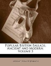 Popular British Ballads, Ancient and Modern, Volume 3