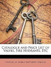 Catalogue and Price List of Valves, Fire Hydrants, Etc